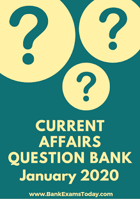 Current Affairs Question Bank: January 2020