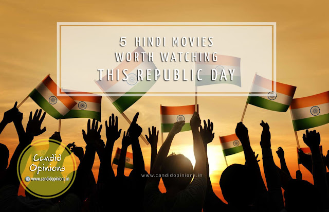 5 Hindi Movies Worth Watching This Republic Day