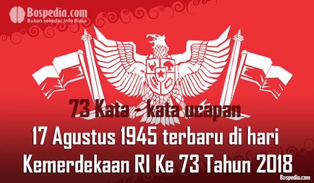 73 Kata - kata ucapan 17 Agustus 1945 terbaru di hari Kemerdekaan RI Ke 73 Tahun 2018