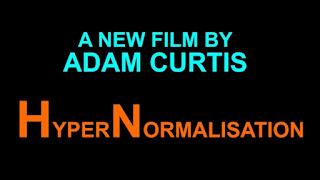 HyperNormalisation by Adam Curtis