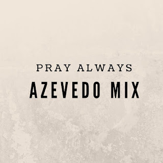 Azevedo Mix - Pray Always (Original Mix)