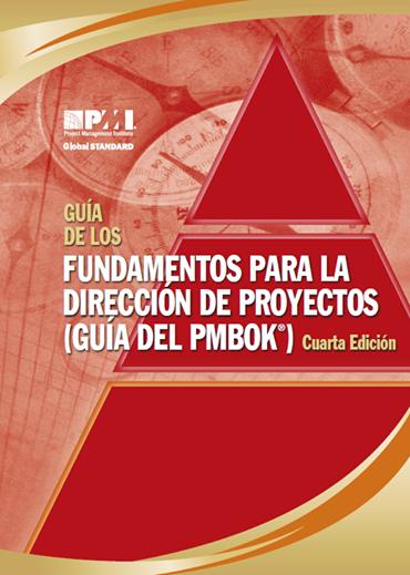 Guía de los fundamentos de la dirección de proyectos (Guía del PMBOK), 4ta Edición