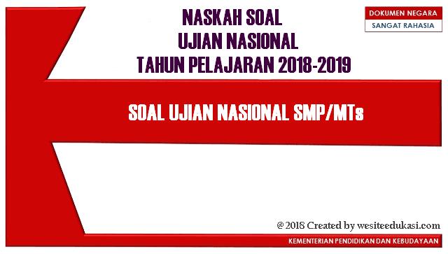 Naskah Asli Soal UN SD, SMP, SMA dan SBMPTN Tahun 2019