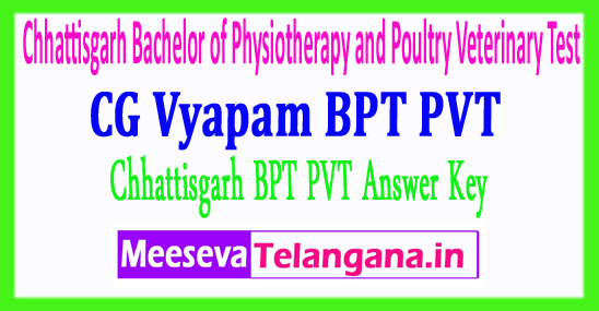 Chhattisgarh Bachelor of Physiotherapy and Poultry Veterinary Test  CG Vyapam BPT PVT Answer Key 2018 Download
