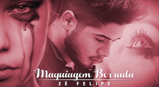 Zé Felipe - Maquiagem Borrada