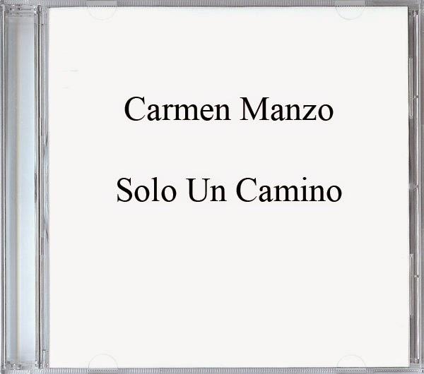 Carmen Manzo-Solo Un Camino-