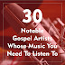 30 Notable Gospel Artists Whose Music You Need To Listen To