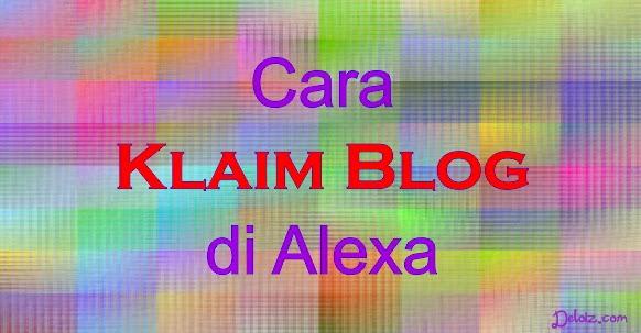 Cara Claim Blog di Alexa Terbaru