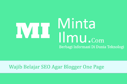 Wajib Belajar SEO Agar Blogger One Page( No 1 Di Pencarian Google)