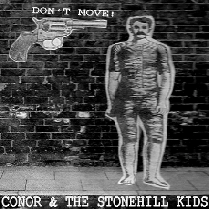 Conor & the Stonehill Kids - Don't Move! EP
