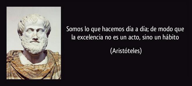 somos lo que hacemos - aristoteles