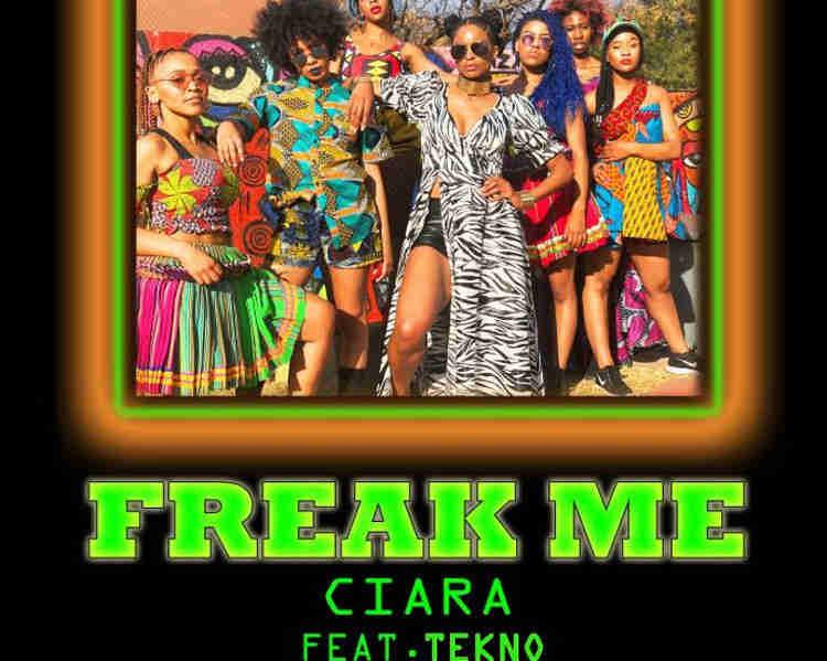 Ciara features Tekno in FREAK ME