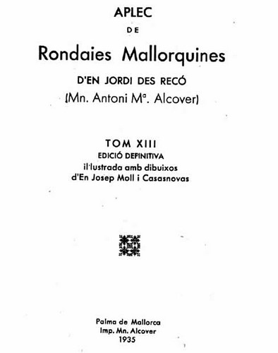 Aplec de rondaies mallorquines d´en Jordi des recó, mossén Antoni María Alcover, Josep Moll i Casasnovas