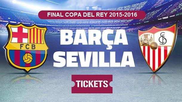 Entradas FC Barcelona vs Sevilla - Final Copa del Rey 2015-16