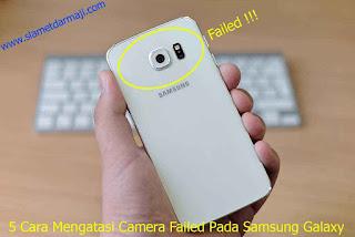 5 Cara Mengatasi Camera Failed Pada Samsung Galaxy