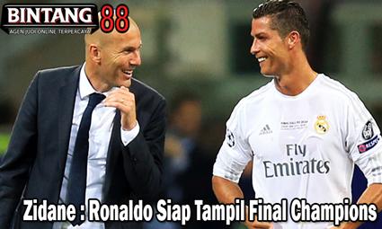 Zidane : Ronaldo Siap Tampil Final Champions