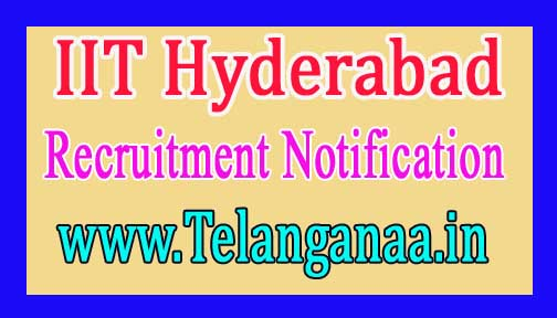 IIT Hyderabad Recruitment Notification 2017