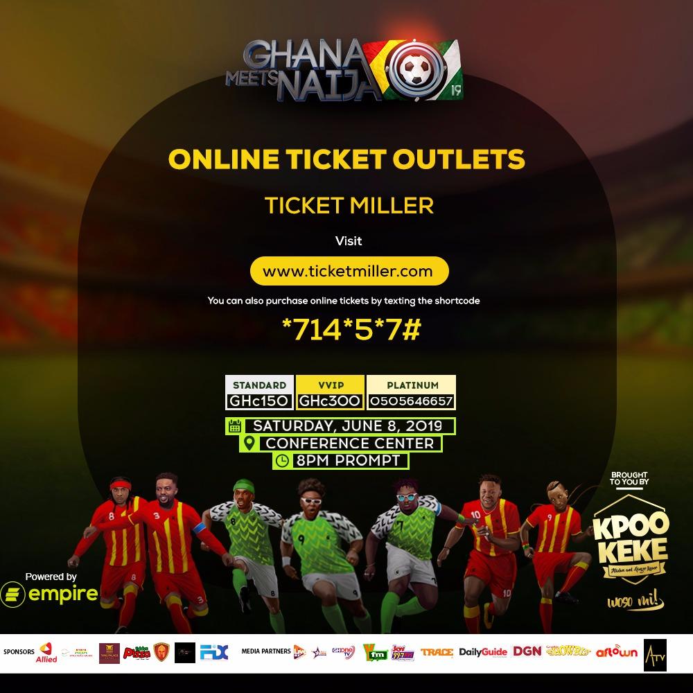Ghana Meets Naija 2019 TICKETS in hot demand   NANA KESSE