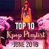 Top 10 KPop Playlist June 2016