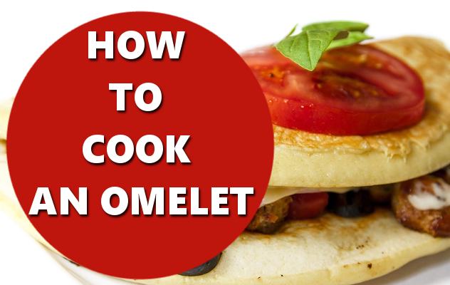 HOW TO COOK AN OMELET BASICHOWTOS.COM