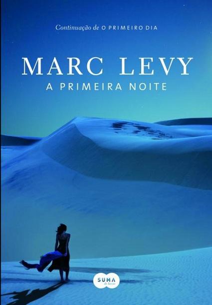 """News: Capa do livro """"A Primeira Noite"""", de Marc Levy 6"""