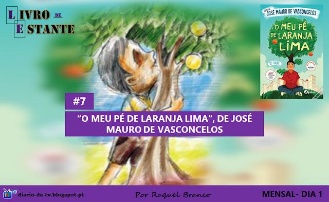 """""""Livro de Estante"""" #7- """"O Meu Pé de Laranja Lima"""", de José Mauro de Vasconcelos"""