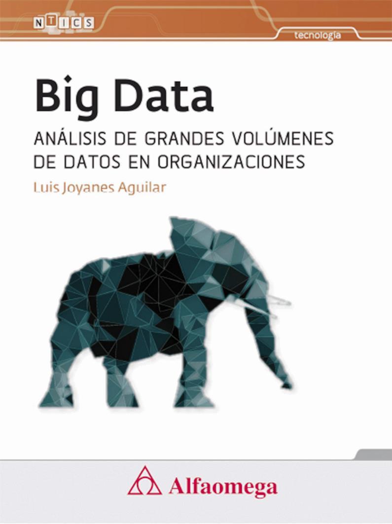 Big Data: Análisis de grandes volúmenes de datos en organizaciones – Luis Joyanes Aguilar