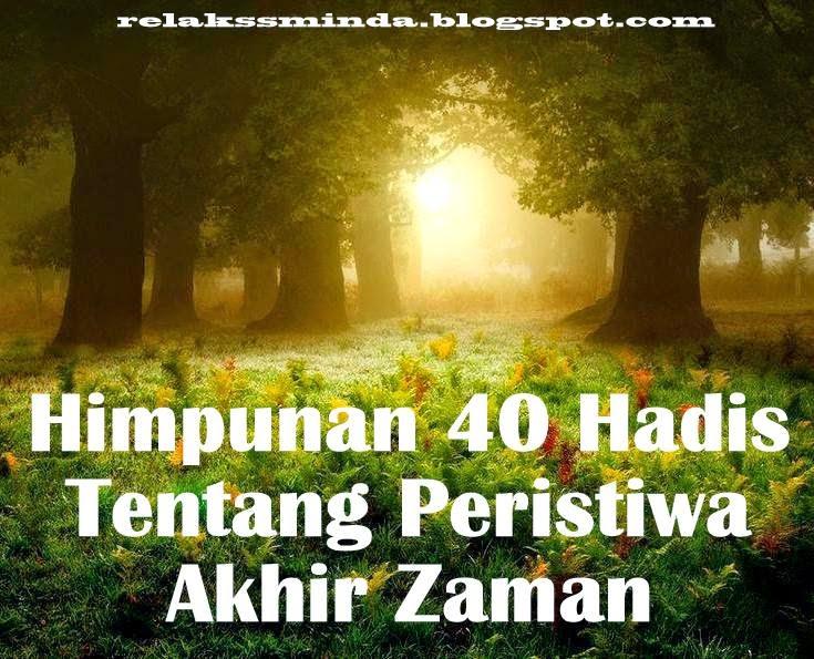 40 Hadith Tentang Peristiwa Akhir Zaman (Bahagian 1: Hadis 1~10)
