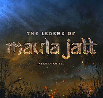 The Legend Of Maula Jatt Release Date, Cast, Trailer And Download