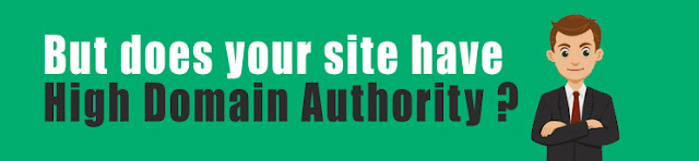 But does your site have high domain authority ?
