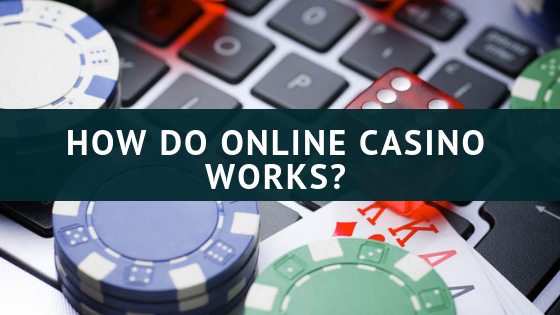 How do Online Casino Works?: eAskme