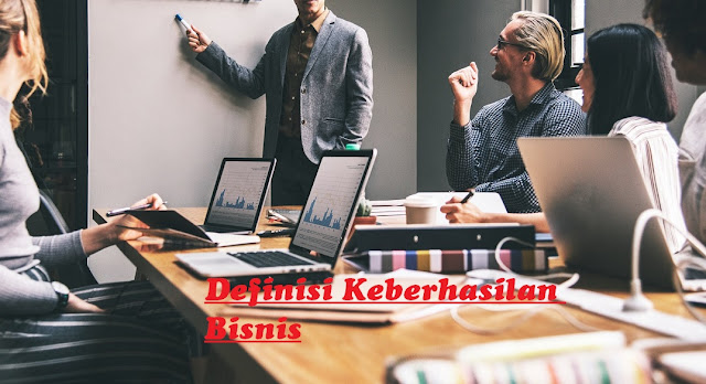 Definisi Keberhasilan Bisnis