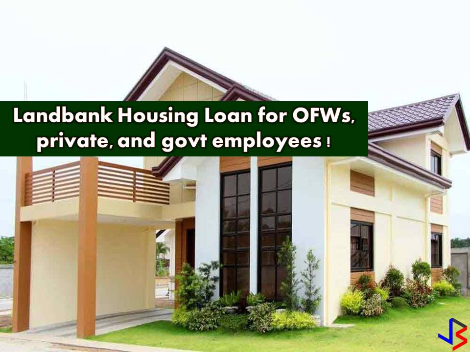 "For Overseas Filipino Workers (OFWs) who are looking for a housing loan, Pag-IBIG Fund is not the only choice. You can choose from different banks in the Philippines, just like Landbank!  Don't you know that Landbank has a ""Bahay Para sa Bagong Bayani"" o 3B Housing Loan Program for OFWs? We all know that to have a house to call your own is one of the most ultimate dreams of OFWs! So check this out!  Who are the eligible borrowers of 3B?  Filipino citizens OFWs holding a live contract with a reputable company 21 years old but not more than 65 years of age upon loan maturity Clear of adverse credit finding with other creditors  Eligible Loan Purpose?  Purchase of:  Residential Lot House and Lot Residential Units/Condominium/Townhouse Construction/improvement or renovation of existing residential unit owned by OFW Refinancing of an existing housing loan of the OFW on ""CURRENT"" status An assumption by an OFW an existing housing loan by another borrower either with LANDBANK or another creditor  Loan Amount  Lowest of the paying capacity of the OFW or loan value of collateral with a loan value of 80% provided that:  Financing will be for the principal residence or dwelling of the borrower OFW; and The title should be under the name of the OFW Tenor  20 years: for OFW with co-borrower 15 years: for OFW without co-borrower Collateral  Primary, the Object of Financing or separate prime property if warranted Others that may be accepted in addition to the object of financing: Deposit with Hold-out  Interest Rate  Variable: Based on the posted rates at the time of availment Subject to yearly repricing Fixed: Based on posted rates at the time of availment 2-3 years 4-5 years 6-7 years 8-10 years 11-15 years 16-20 years For Socialized Housing: 1% below the posted EHL rates at the time of availment subject to annual repricing  DOCUMENTARY REQUIREMENTS For Credit Analysis: Duly accomplished loan application form with 1"" X 1"" photo Copy of employment contract For Appraisal: Photocopy of TCT/CCT Photocopy of Tax Declaration (land improvements) Latest Real Estate Tax Receipts Certified by a Geodetic Engineer Lot Plan Location and vicinity map For Construction and Renovation: Photocopy of TCT/CCT"