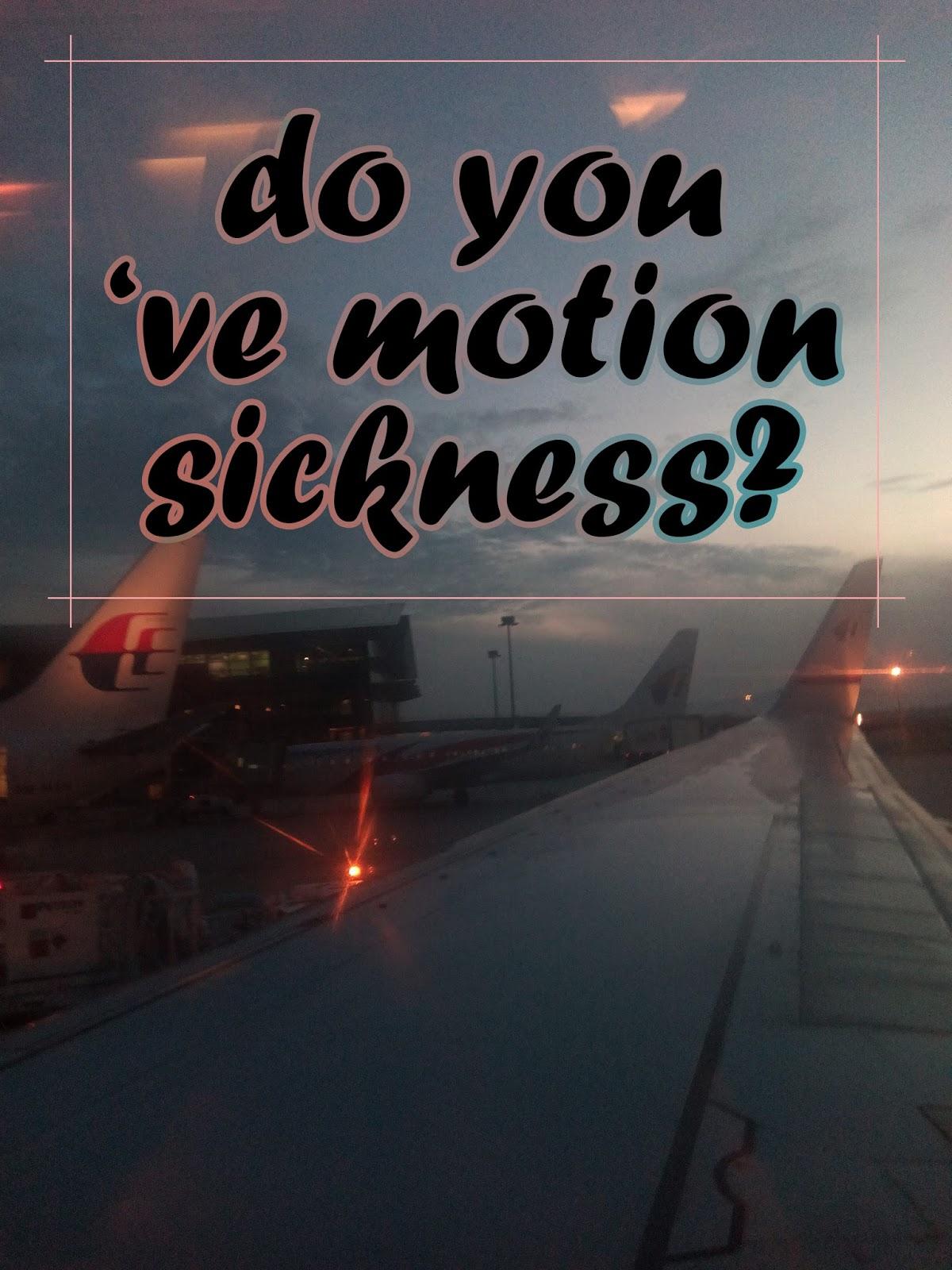 Korang Ada Motion Sickness?