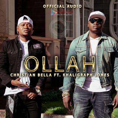 AUDIO | Christian bella ft Kharigraphy jones_Ollah.mp3