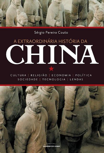 A Extraordinária História da China - Sérgio Pereira Couto