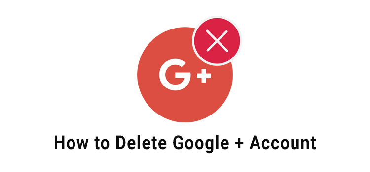 How to delete the Google + Account