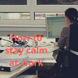 STAY CALM AT WORK TIME