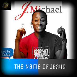 Latest Incredible Gospel Vibe: The Name Of Jesus - J. Michael