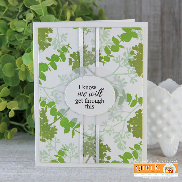 Get Through This Card by Juliana Michaels featuring Nurturing Blooms Stamp Set by Gina K Designs