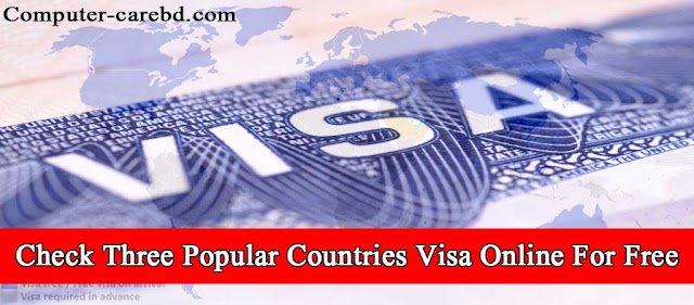 Check Three Popular Countries Visa Online For Free