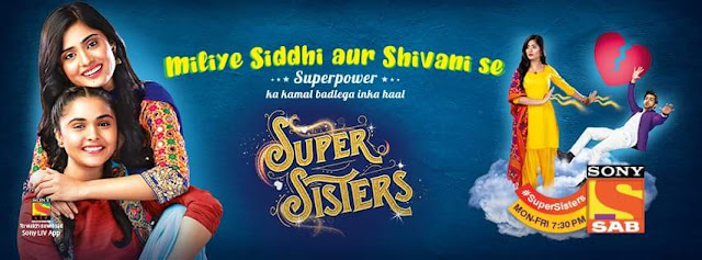 'Super Sisters' Serial on Sab Tv Wiki Plot,Cast,Promo,Title Song,Timing