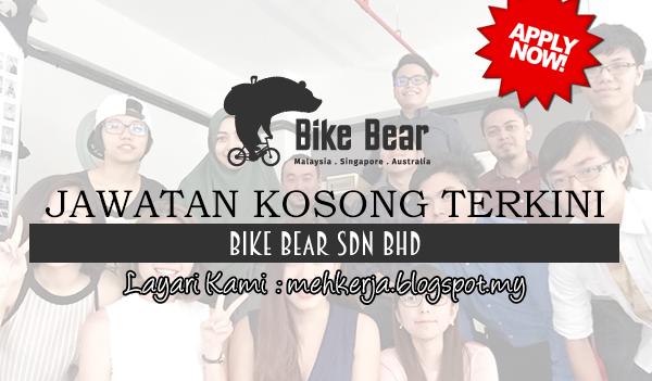 Jawatan Kosong Terkini 2017 di Bike Bear Sdn Bhd
