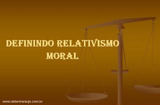 Definindo Relativismo Moral