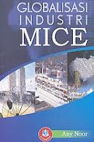 Judul Buku:Globalisasi Industri MICE