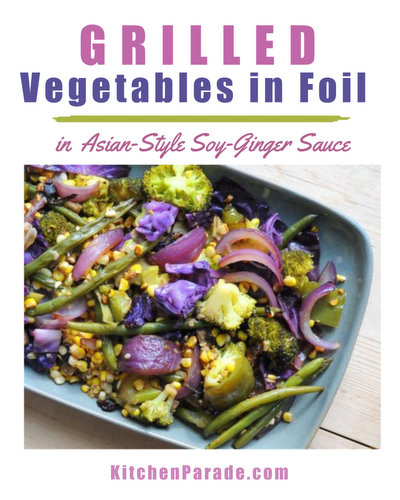 Grilled Vegetables in Foil ♥ KitchenParade.com, mixed veggies in an trstyle soy-ginger sauce. Vegan. Gluten Free. Weight Watchers Friendly.
