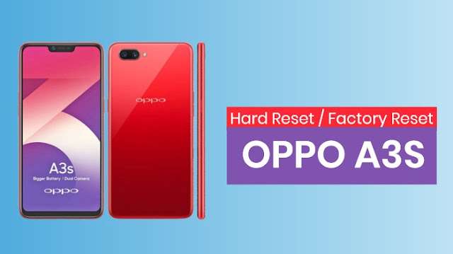 Cara Hard Reset / Factory Reset HP Oppo A3S Terbaru
