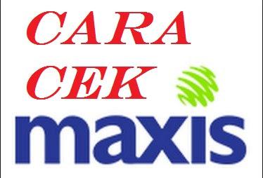 cara cek kuota maxis, cara cek nomor maxis, how to check maxis data