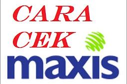 Cara cek kuota maxis dan cek nomor maxis