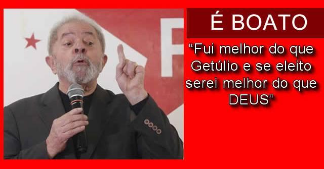 Lula disse que foi melhor do Getúlio e será melhor do que Deus?
